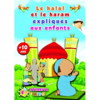 Le Halal et le Haram Expliqués aux Enfants - +10 ans - Edition Athariya Kids