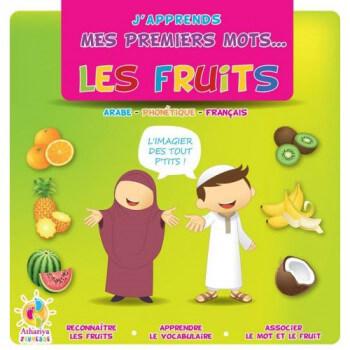 J'Apprends Mes Premiers Mots... - Les Fruits - dés 2 Ans - Edition Athariya Kids