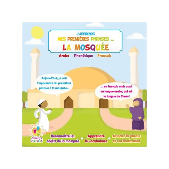 J'Apprends Mes Premiers Phrases... - La Mosquée - dés 4 Ans - Edition Athariya Kids