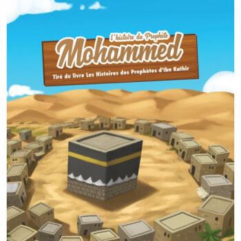 L'Histoire du Prophète Mohammed - Ibn Kathir - 3 à 6 ans - Edition Muslim Kid
