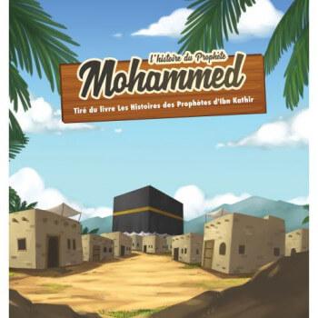 L'Histoire du Prophète Mohammed - Ibn Kathir - 7 à 12 ans - Edition Muslim Kid