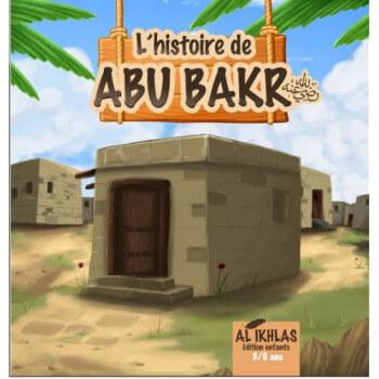 L'Histoire de Abou Bakr - 3 à 6 ans - Edition Ikhlas