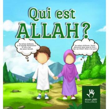 Qui est Allah ? - Edition Muslim Kid