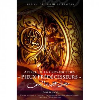 Aperçu de la Croyance des Pieux Prédécesseurs - Cheikh Sâlih Al-Fawzân - Edition Dine Al Haq