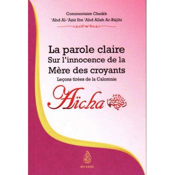 La Parole Claire Sur L'innocence De La Mère Des Croyants Aicha- Leçons Tirées De La Calomnie - Ediiton Ibn Badis