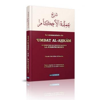 Umdat Al Ahkam - Le Commentaire Des Principaux Hadiths De La Jurisprudence – Cheikh Abd Allah Al Bassam – Edition Dar Al Muslim