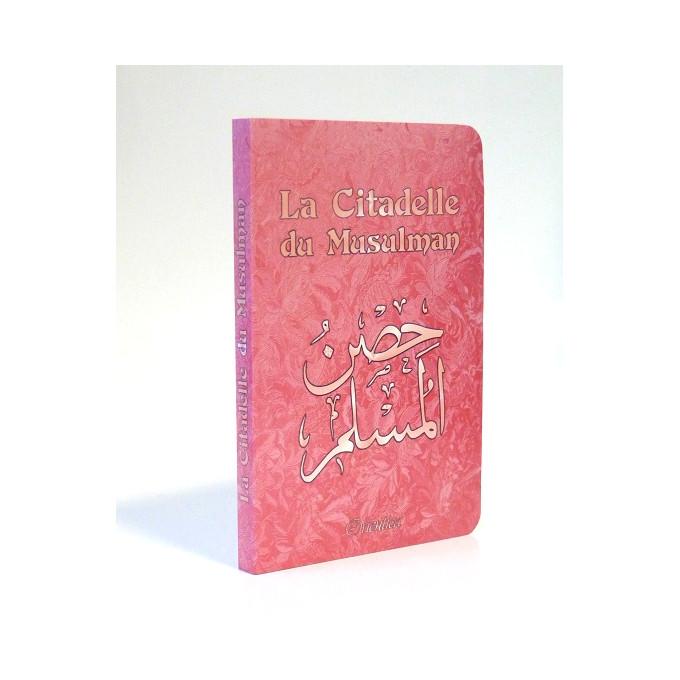 Citadelle Du Musulman - Rose - Francais Arabe Phonétique - Edition Orientica