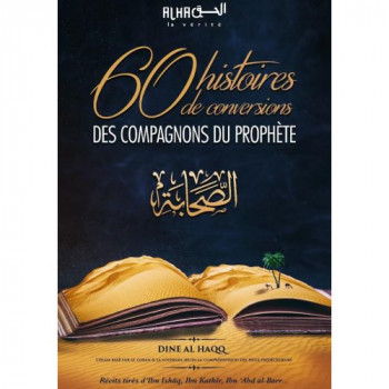 60 Histoires De Conversions Des Compagnons Du Prophète - Edition Dine Al Haq