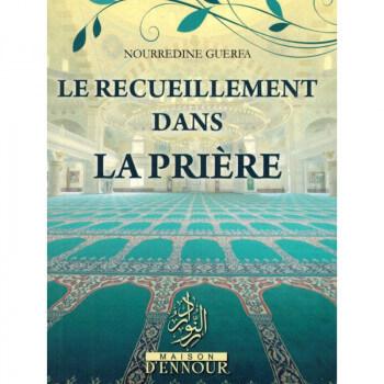 Le Recueillement Dans La Prière Nourredine Guerfa - Maison d'Ennour