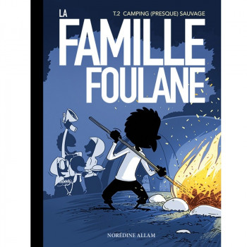 BD - Famille Foulane 2 - Camping (Presque) Sauvage - Edition Du Bdouin