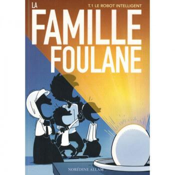 BD - Famille Foulane 1 - Le Robot Intelligent T1 - Edition Du Bdouin
