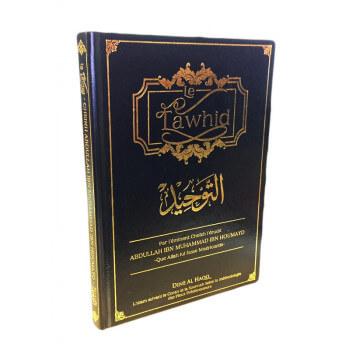 Le Tawhid - Cheikh Abdullah Ibn Muhammad Ibn Houmayd - Edition Dine Al Haqq