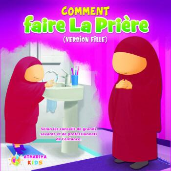 Comment Faire La Prière - Fille - Edition Athariya