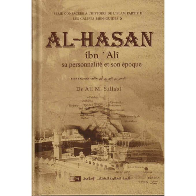Al-Hasan ibn 'Alî : Sa Personnalité et son Epoque - Dr Ali M Sallabi - Edition IIPH