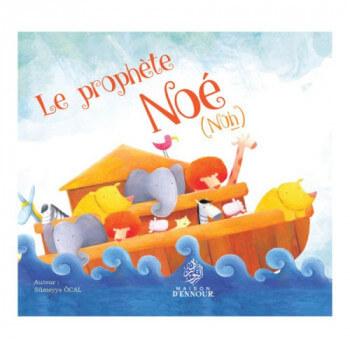 Le Prophète Noé - Nûh - Edition Maison d'Ennour