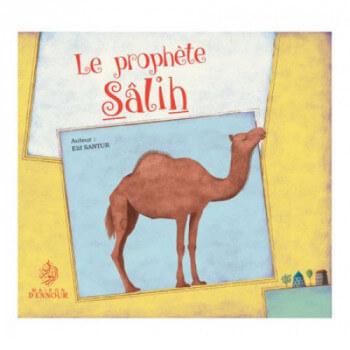 Le Prophète Salih - Sâlih - Edition Maison d'Ennour