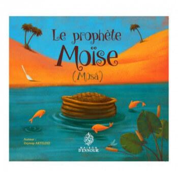 Le Prophète Moise - Mûsa - Edition Maison d'Ennour