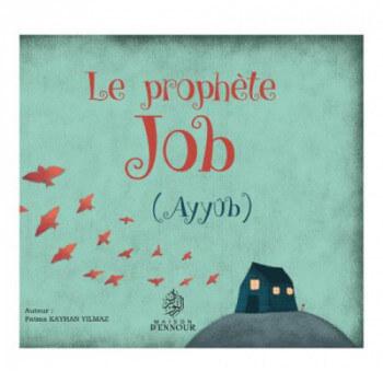 Le Prophète Job - Ayyûb - Edition Maison d'Ennour