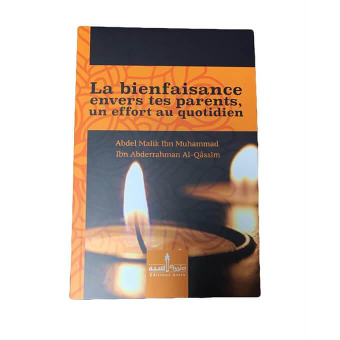 La Bienfaisance Envers Tes Parents, Un Effort Au Quotidien - Edition Assia