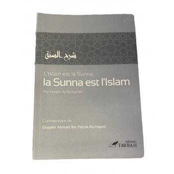 L'Islam Est La Sunnah Et La Sunnah Est L'Islam - Edition Tawbah