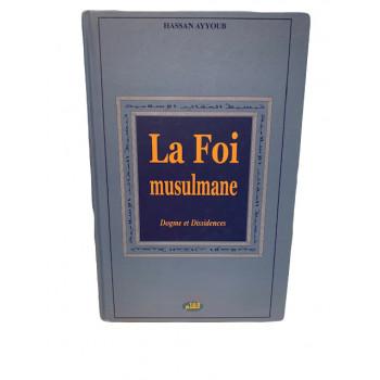 La Foi Musulmane, Dogme et Dissidences - Edition Qalam