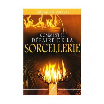 Comment se Défaire de la Sorcellerie - Edition Al Fajr