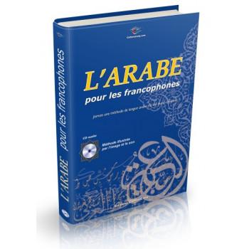 L'Arabe Pour Les Francophones - Livre Grand Format Couleur + CD Audio (Niveaux Débutant Et Intermédiaire) - Nouvelle Edition