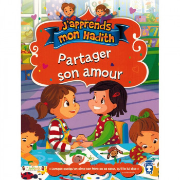 Partager Son Amour - j'Apprends Mon Hadith - Timas Kids