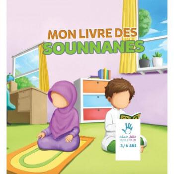 Mon Livre des Sounnanes 3 à 6 ans - Edition Muslim Kid