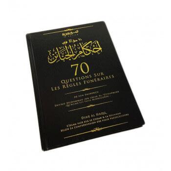 70 Questions sur les Règles Funéraires - Sheikh Muhammad Ibn Sâlih Al-'Uthaymine - Edition Dine Al Haqq