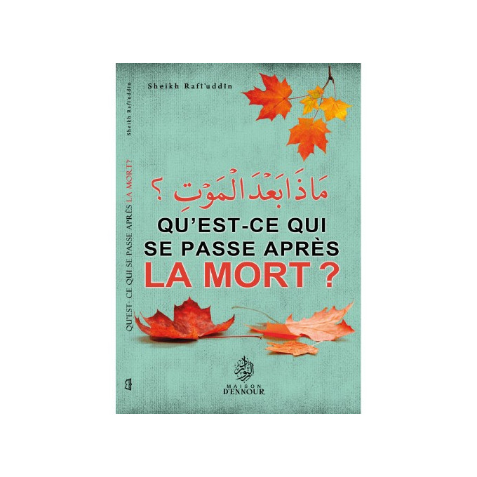 Qu'est-ce qui Se Passer Après La Mort ? - Edition Ennour