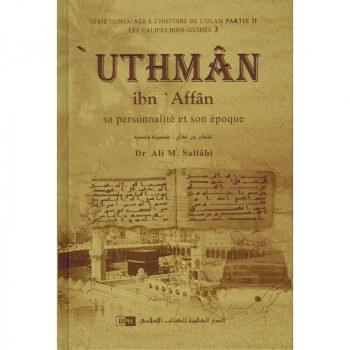 Uthman Ibn Affan - Sa personnalité et son époque - Les Califes Bien Guidés - Dr. Ali M. Sallabi - IIPH