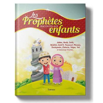 Les Prophètes Racontés Aux Enfants (Adam, Noûh, Sâlih, Ibrahîm, Etc...) - Siham Andalouci - Edition Tawhid