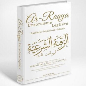 Ar-Roqya : L'Exorcisme Légiféré la Sorcellerie, le Mauvais Oeil & la Jalousie - Edition Dine Al Haqq