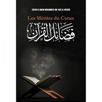 Les Mérites du Coran - Cheikh Mohammed Ibn 'Abd Al-Wahâb - Edition Ibn Badis