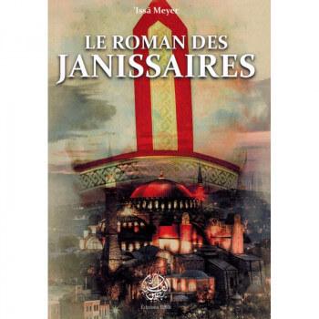 Le Roman des Janissaires (2ème édition) - 'Issâ Meyer - Éditions Ribât