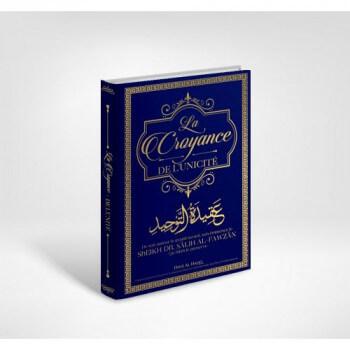 La Croyance de L'Unicité - Cheikh Dr. Sâlih Al-Fawzân - Edition Dine Al Haqq