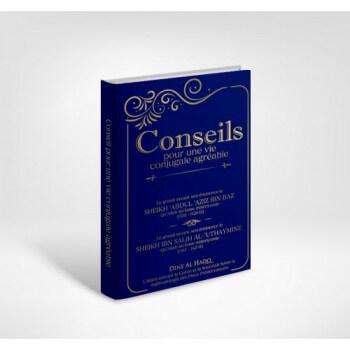 Conseils Pour Une Vie Conjugale Agréable - Sheikh 'Abdul 'Aziz Ibn Baz et Sheikh Ibn Salih Al 'Uthaymine - Edition Dine Al Haqq