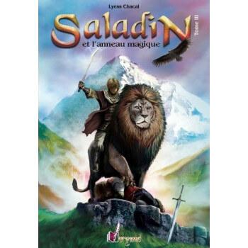 Saladin et l'anneau magique - Tome 3 - Remonter le Temps, Rencontrer l'Histoire - Lyess Chacal - Oryms