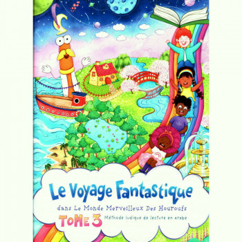 Le Voyage Fantastique Dans Le Monde Merveilleux Des Houroufs : Méthode Ludique De Lecture En Arabe - Tome 3