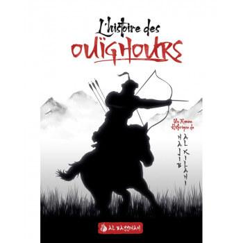 L'Histoire des Ouïghours - Layâlî Turkistân - Najîb al-Kilânî - Edition Al Bayyinah