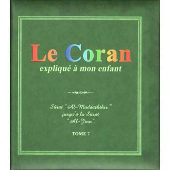 Le Coran Expliqué à Mon Enfant Tome 7 - Sourat Al-Muddathir jusqu'à Al-Jinn - Edition Pixel Graf