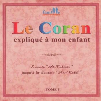 Le Coran expliqué à mon enfants Tome 5 - Sourate At-Takwîr jusqu'à An-Naba - Edition Pixel Graf