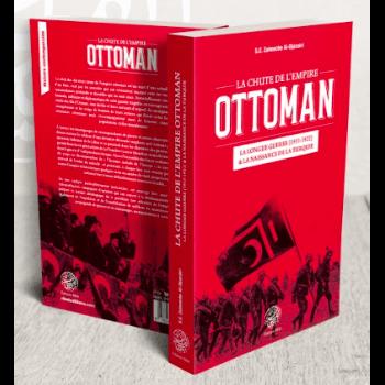 La Chute de l'Empire Ottoman - S.E Zaimeche Al-Djazairi - Editions Ribât