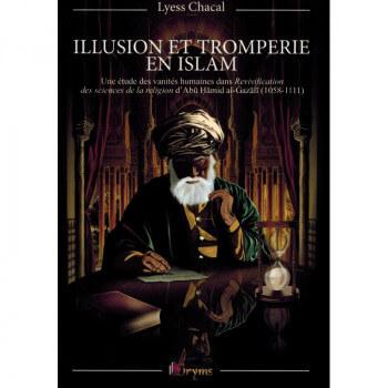 Illusion et Tromperie en Islam - Une Etude des Vanités Humaines - Lyess Chacal - Oryms