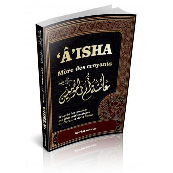 Aisha - Mère des Croyants - Edition Al Haramayn