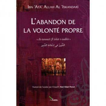 L'Abandon de la Volonté Propre d'apres IBN-ATA-ALLAH AL-SAKANDARI traduit par A. PENOT - Edition Sana