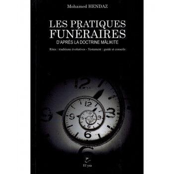 Les Pratiques Funéraires d'Après la Doctrine Malikite - Mohamed Hendaz - Edition El'ysa