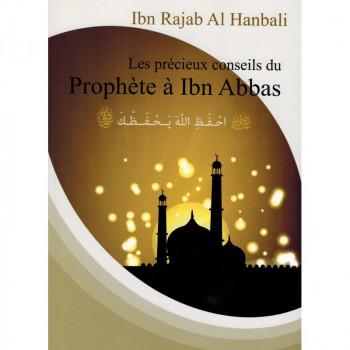 Les Précieux Conseils du Prophète à Ibn Abbas - Ibn Rajab Al Hanbali