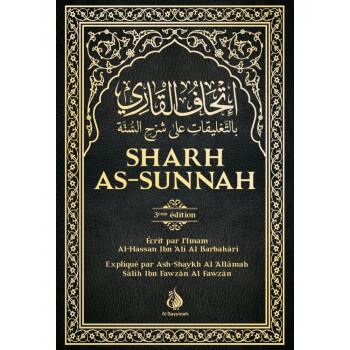 """Sharh As-Sunnah - L'Explication de la Sunnah """"3ème édition"""" - Imam Al Barbahari - Expliqué par Cheikh Fawzan - Edition AL Bayyin"""
